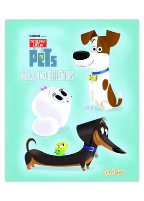 The Secret Life of Pets Max and Friends by