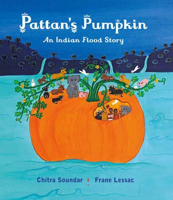 Pattan's Pumpkin An Indian Flood Story by Chitra Soundar