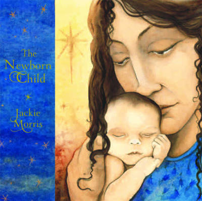 The Newborn Child by Jackie Morris