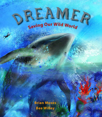 Dreamer Saving Our Wild World by Brian Moses