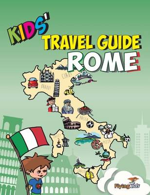 Kids' Travel Guide - Rome by Shiela H. Leon, Elisa Davoglio