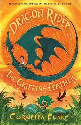 Dragon Rider: The Griffin's Feather by Cornelia Funke