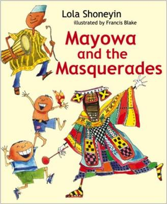 Mayowa and the Masquerades by Lola Shoneyin