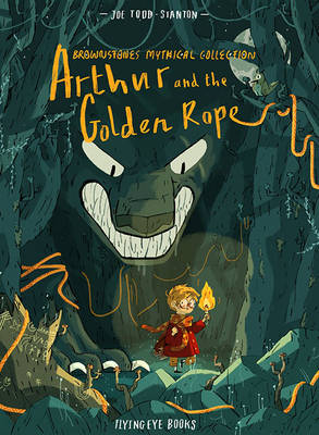 Brownstone's Mythical Collection: Arthur and the Golden Rope by Joe Todd Stanton