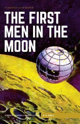 The First Men in the Moon by H. G. Wells