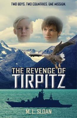 The Revenge of Tirpitz by M.L. Sloan