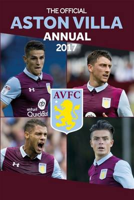 The Official Aston Villa Annual 2017 by Grange Communications