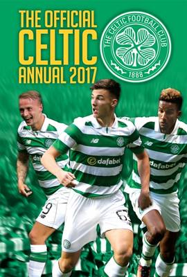 The Official Celtic Annual 2017 by Grange Communications