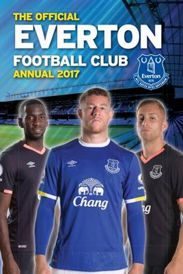 The Official Everton Annual 2017 by Grange Communications