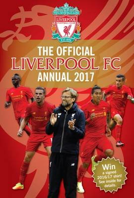 The Official Liverpool Annual 2017 by Grange Communications