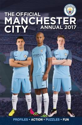 The Official Manchester City Annual 2017 by Grange Communications