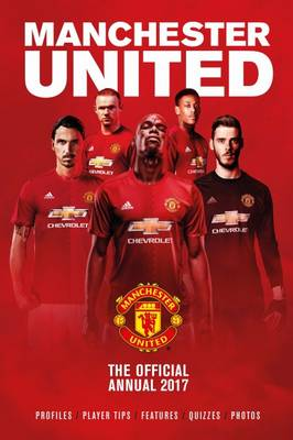 The Official Manchester United Annual 2017 by Grange Communications