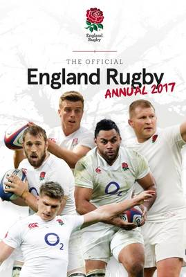 The Official England Rugby Annual 2017 by Grange Communications