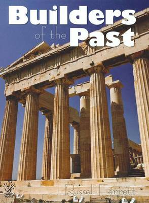 Builders of the Past by Russell Ferrett