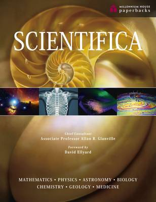 Scientifica The Comprehensive Guide to the World of Science by David Ellyard