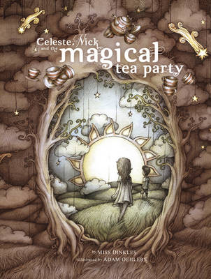 Celeste, Nick and the Magical Tea Party by Miss Dinkles