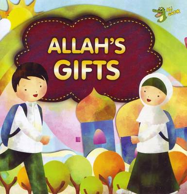 Allah's Gifts by Gator Ali