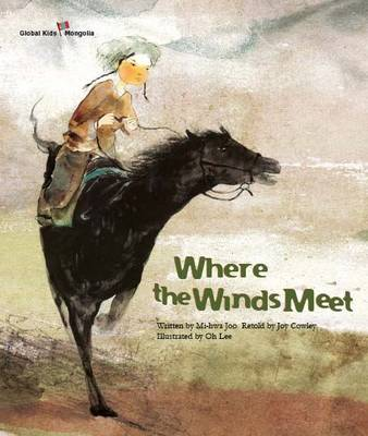 Where the Winds Meet Mongolia by Mi-Hwa Joo, Joy Cowley