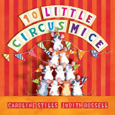 Ten Little Circus Mice by Caroline Stills