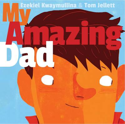 My Amazing Dad by Ezekiel Kwaymullina
