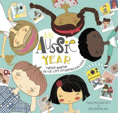 An Aussie Year Twelve Months in the Life of Australian Kids by Tania McCartney