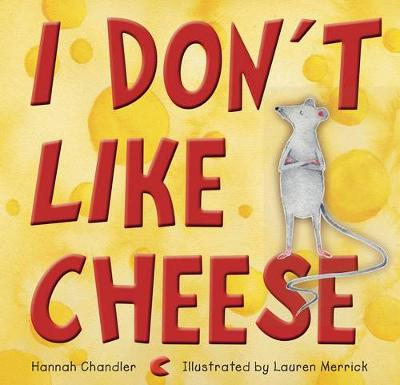 I Don't Like Cheese by Hannah Chandler