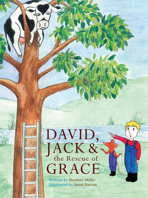 David, Jack and the Rescue of Grace by Heather Miller