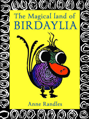 The Magical Land of Birdaylia by Anne Randles