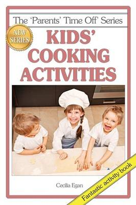 Kids' Cooking Activities by Cecilia Egan