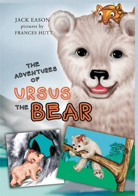 The Adventures of Ursus the Bear by Jack Eason