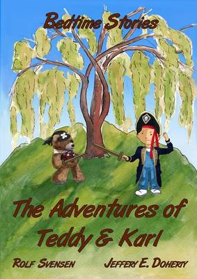 The Adventures of Teddy and Karl Bedtime Stories by Rolf Svensen