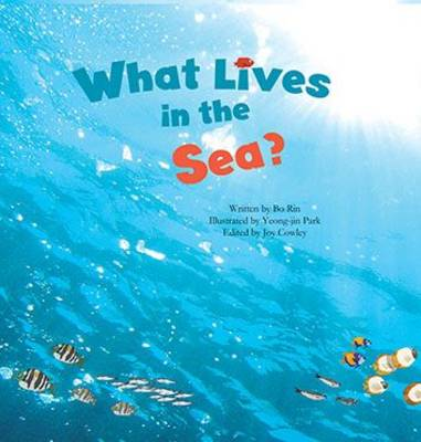 What Lives in the Sea? Marine Life by Rin Bo