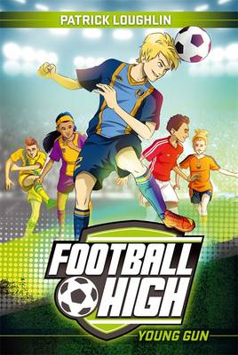Football High 1 Young Gun by Patrick Loughlin