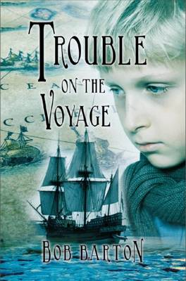 Trouble on the Voyage by Bob Barton