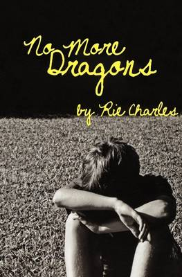 No More Dragons by Rie Charles