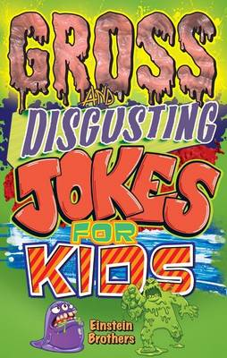 Gross & Disgusting Jokes for Kids by James Allan Einstein