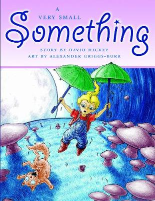 A Very Small Something by David Hickey