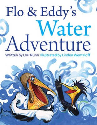 Flo & Eddy's Water Adventure by Lori Nunn