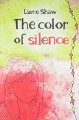 Color of Silence by Liane Shaw