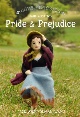 Cozy Classics: Pride And Prejudice by Jack Wang, Holman Wang