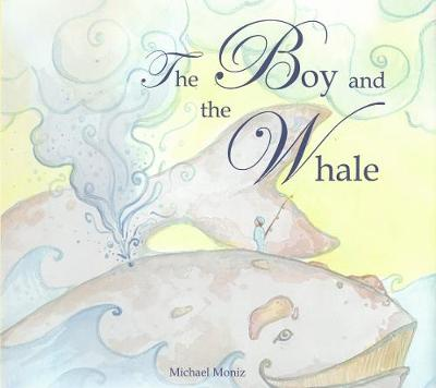 The Boy and the Whale by Michael Moniz