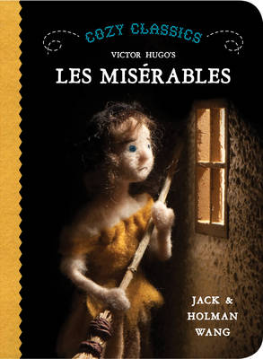 Cozy Classics: Les Miserables by Jack Wang, Holman Wang