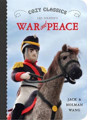 Cozy Classics: War and Peace by Jack Wang, Holman Wang
