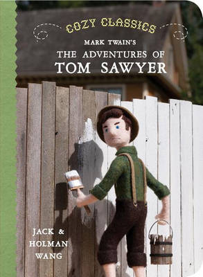 Cozy Classics: the Adventures of Tom Sawyer by Jack Wang, Holman Wang