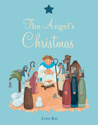 The Angel's Christmas by Lynn Ray