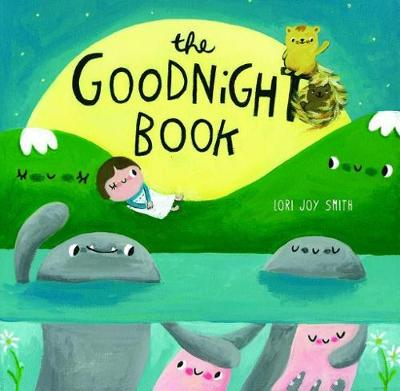 The Goodnight Book by Lori Joy Smith
