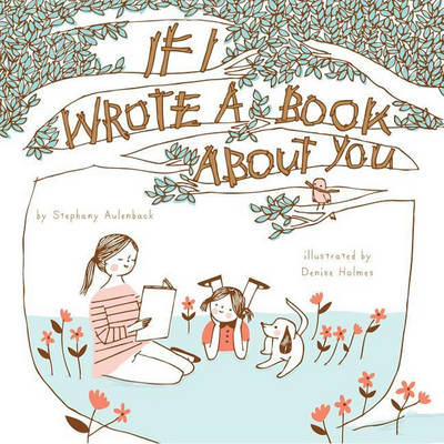 If I Wrote a Book About You by Stephany Aulenback