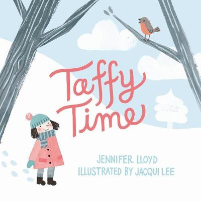 Taffy Time by Jennifer Lloyd