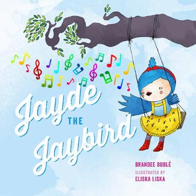 Jayde the Jaybird by Brandee Buble