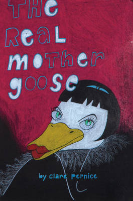 The Real Mother Goose by Claire Pernice